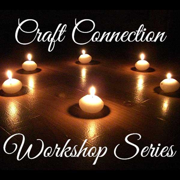 Craft Connection Workshop Series