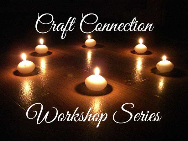 Craft Connection Workshop Series