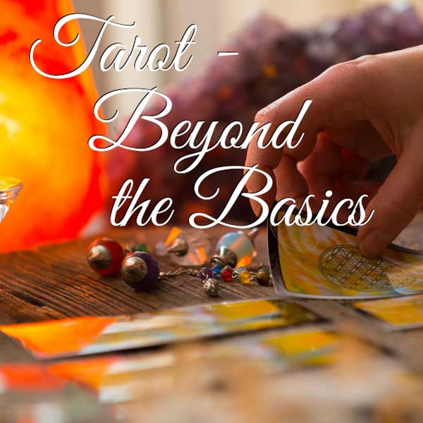 Tarot - Beyond the Basics Class