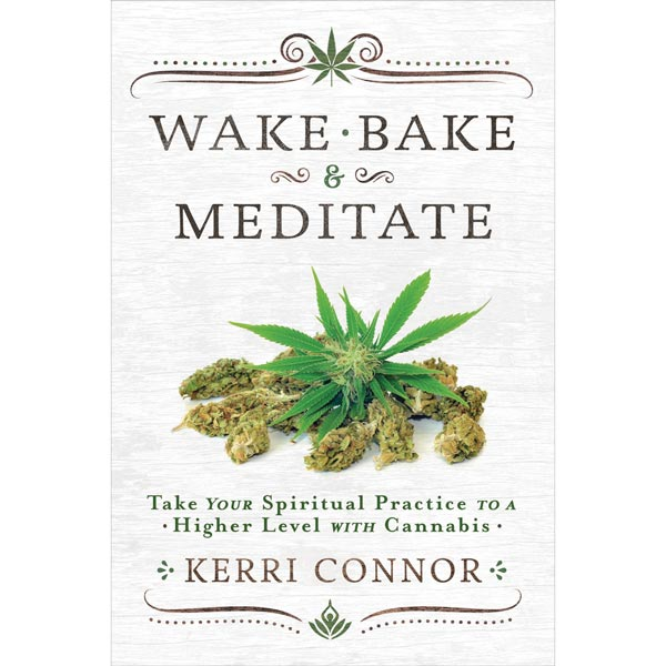 Wake, Bake & Meditate
