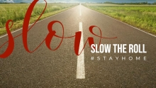 #slowtheroll